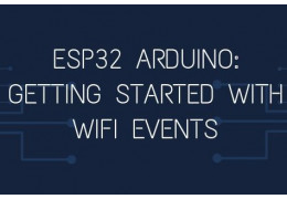 ESP32 Arduino: Getting started with WiFi events