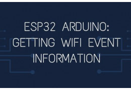 ESP32 Arduino: Getting WiFi Event information