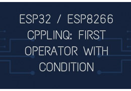 ESP32 / ESP8266 cpplinq: first operator with condition