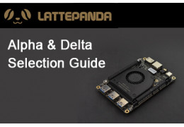 LattePanda Alpha Delta Selection Guide