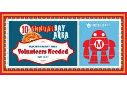 Volunteers Needed for Maker Faire Bay Area