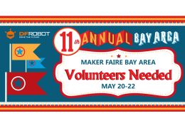 Volunteers Needed for Maker Faire Bay Area 2016